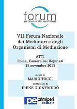 Atti Del Vii Forum Nazionale Dei Mediatori e Degli Organismi Di Mediazione by...