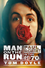 Man on the Run: Paul McCartney in the 1970s by Tom Doyle (Hardback, 2013)