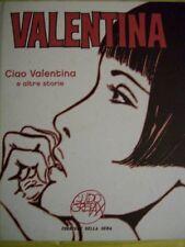 CIAO VALENTINA E ALTRE STORIE GUIDO CREPAX - ANNO 2007 CORRIERE DELLA SERA (X3)