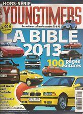 YOUNGTIMERS HS 2013 LA BIBLE 2013 LES VOITURES CULTES DES ANNEES 70 à 90