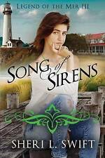 NEW Legend of the Mer III: Song of Sirens (Volume 3) by Sheri L. Swift