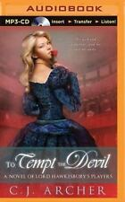 A Novel of Lord Hawkesbury's Players: To Tempt the Devil 3 by C. J. Archer...