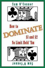 How to Dominate $1 and $2 No Limit Hold 'Em by Sam O'Connor (2007, Paperback)