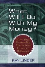 What Will I Do With My Money? by Linder, Ray