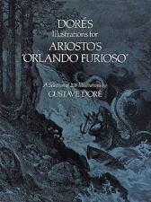 Dover Fine Art, History of Art: Doré's Illustrations for Ariosto's Orlando Furioso : A Selection of 208 Illustrations by Gustave Doré and S. Appelbaum (1980, Paperback)