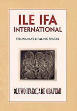 Ile Ifa International by Oluwo Ifakolade Obafemi (2011, Hardcover)