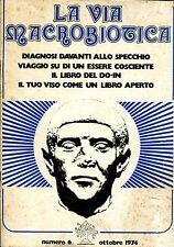 LA VIA MACROBIOTICA 6, 1974 LIBRO DO IN Kushi Ferro Hawken Langre Guidi Ledvinka