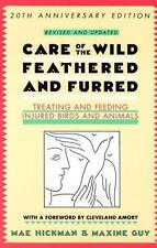 Care of the Wild, Feathered & Furred: Treating and Feeding Injured Birds and An