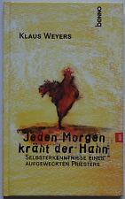 Klaus Weyers - Jeden Morgen kräht der Hahn (gebunden)