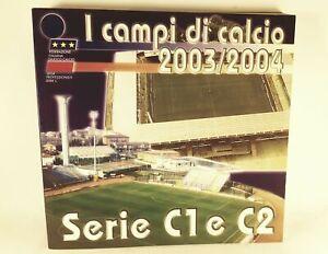 I campi di calcio 2003-2004 Serie C1 C2 Fede. Italiana Gioco Calcio Lega prof. S