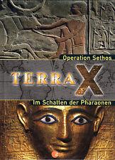 TERRA X - Operation Sethos & Im Schatten der Pyramiden - BUCH