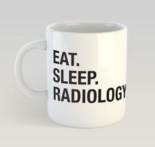 Eat Sleep Radiology Funny Mug Gift Novelty Humour Birthday Radiologist