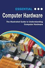 Essential Computer Hardware Second Edition: The, Wilson, Kevin,,