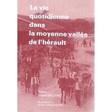 La VIE QUOTIDIENNE dans la Moyenne Vallée de l'Hérault par Gilbert GILLAND 1986