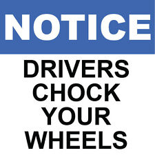 "Notice Drivers Chock your wheels Decal 8"" x 8"""