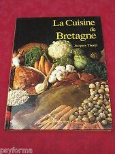 Livre de Recettes / LA CUISINE de Bretagne / jacques Thorel / Comme neuf !!!