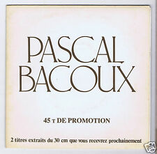 45 RPM SP PROMO PASCAL BACOUX LES LEGENDES