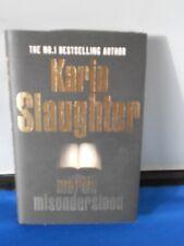 KARIN SLAUGHTER: MARTIN MISUNDERSTOOD:  FIRST EDITION FIRST PRINT: EXCELLENT COP