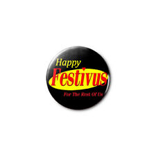 Happy Festivus 1.25in Pins Buttons Badge *BUY 2, GET 1 FREE*