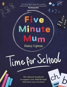Five Minute Mum: Time For School by Daisy Upton (NEW)