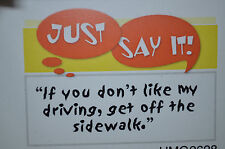 DONT LIKE MY DRIVIN GET OFF sidewalk L@@K@examples ART IMPRESSIONS RUBBER STAMPS