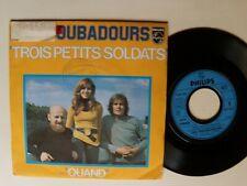 """LES TROUBADOURS : Trois petits soldats / Quand 7"""" rare 45T 1976 PHILIPS 6138 900"""