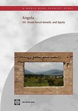 Angola : Oil, Broad-Based Growth, and Equity by World Bank Staff (2007,...