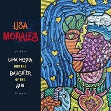 Lisa Morales - Luna Negra & The Daughter Of The Sun [New CD]
