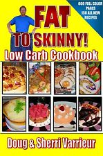 FAT TO SKINNY Fast And Easy Low Sugar Low Carb Cookbook