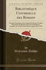 Bibliotheque Universelle Des Romans: Ouvrage Periodique, Dans Lequel on Donne L'