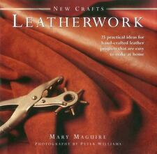 New Crafts: Leatherwork: 25 Practical Ideas for Hand-Crafted Leather Projects Th