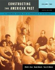 Constructing the American Past : ASource Book of People's History 2 by Terry D.