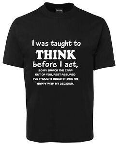 I was taught to think before I act  Mens T-Shirts Tee