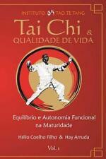 Tai Chi e Qualidade de Vida: Equilíbrio e Autonomia Funcional Na Maturidade...