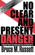 No Clear and Present Danger: A Skeptical View of the United States Entry into Wo