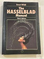 The Hasselblad Manual, Hardback, by Ernst Wildi, 1983, 3rd ed