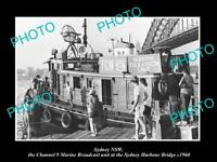 OLD HISTORIC PHOTO OF SYDNEY HARBOUR BRIDGE THE CHANNEL 9 OUTSIDE TV BOAT c1960