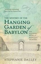The Mystery of the Hanging Garden of Babylon: An Elusive World Wonder Traced by Stephanie Dalley (Paperback, 2015)