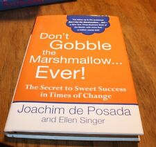 Don't Gobble The Marshmallow... Ever Joachim de Posada