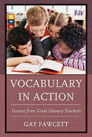 Vocabulary in Action. Lessons from Great Literacy Teachers by Fawcett, Gay (Hard