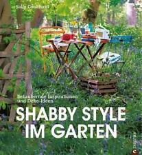 Shabby Style im Garten♥Sally Coulthard♥Bezaubernde Inspirationen und Deko-Ideen