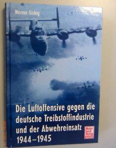 Luftoffensive gegen die deutsche Treibstoffindustrie und Abwehreinsatz 1944-1945