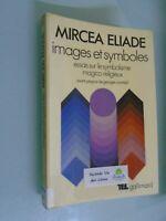 MIRCEA ELIADE- IMAGES ET SYMBOLES- ESSAIS SUR SYMBOLISME MAGICO RELIGIEUX-1979