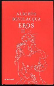 Eros II  - Alberto Bevilacqua  -  Mondadori   -  3428