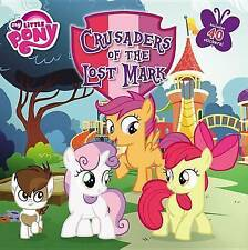 NEW My Little Pony: Crusaders of the Lost Mark by Magnolia Belle