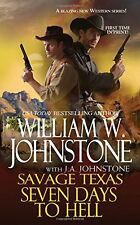 Seven Days to Hell (Savage Texas) by William W. Johnstone, J.A. Johnstone