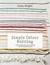 Simple Colour Knitting: A How-to-knit-with-colour Workshop with 20 Desirable Pro