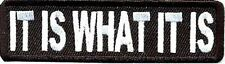 IT IS WHAT IT IS Funny Embroidered Motorcycle MC Club Biker Vest Patch PAT-0981