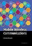 Mobile Wireless Communications by Mischa Schwartz (2013, Paperback)