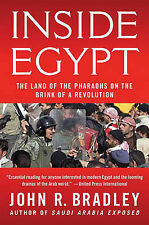 Inside Egypt: The Land of The Pharaohs on the Brink of a Revolution, Bradley, Jo